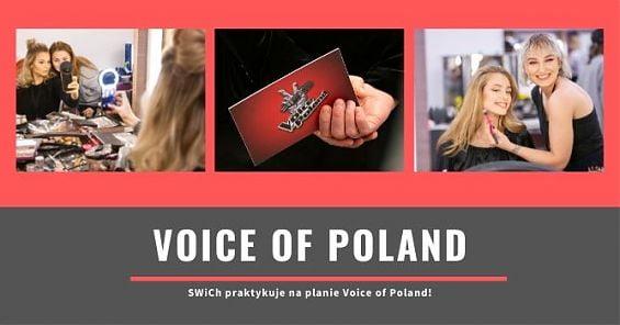 Szkoła Wizażu iCharakteryzacji SWiCh praktykuje na planie Voice of Poland